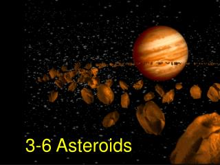 3-6 Asteroids
