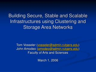 Building Secure, Stable and Scalable Infrastructures using Clustering and Storage Area Networks