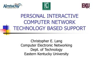 PERSONAL INTERACTIVE COMPUTER NETWORK TECHNOLOGY BASED SUPPORT