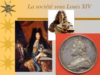 La soci t  sous Louis XIV