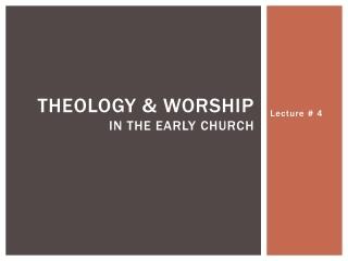 Worship in the Early Church