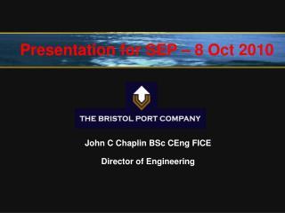 John C Chaplin BSc CEng FICE Director of Engineering