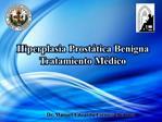Hiperplasia Prost tica Benigna  Tratamiento M dico