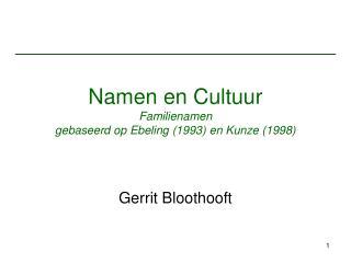 Namen en Cultuur Familienamen gebaseerd op Ebeling 1993 en Kunze 1998