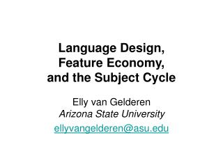 Language Design,  Feature Economy,  and the Subject Cycle