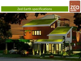 Zed Earth specifications