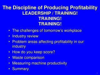 The Discipline of Producing Profitability LEADERSHIP