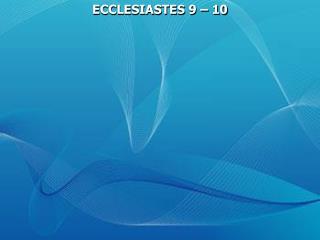 ECCLESIASTES 9   10