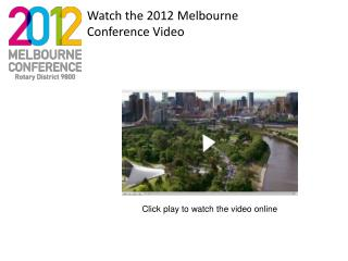 Watch the 2012 Melbourne Conference Video
