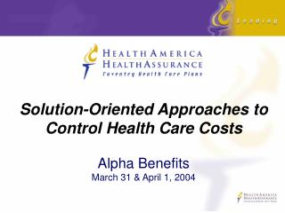 Solution-Oriented Approaches to Control Health Care Costs  Alpha Benefits March 31  April 1, 2004