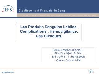 Les Produits Sanguins Labiles, Complications , H movigilance, Cas Cliniques.
