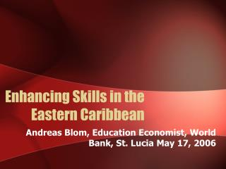 Enhancing Skills in the Eastern Caribbean