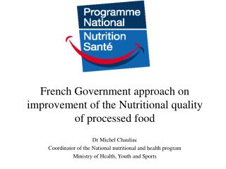 French Government approach on improvement of the Nutritional quality of processed food