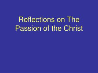Reflections on The Passion of the Christ