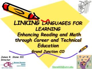 LINKING LANGUAGES FOR LEARNING   Enhancing Reading and Math  through Career and Technical Education Grand Junction CO