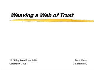Weaving a Web of Trust