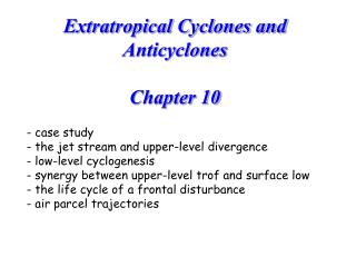 Extratropical Cyclones and Anticyclones  Chapter 10