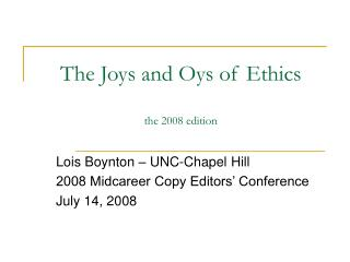 The Joys and Oys of Ethics  the 2008 edition