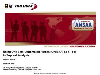 Using One Semi-Automated Forces OneSAF as a Tool  to Support Analysis