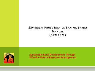 Savitribai Phule Mahila Ekatma Samaj Mandal  SPMESM