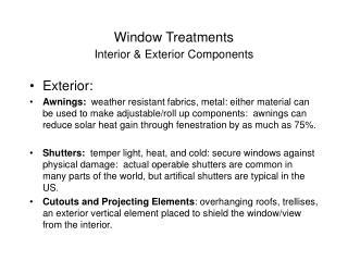 Window Treatments Interior  Exterior Components