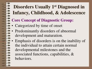 Disorders Usually 1st Diagnosed in Infancy, Childhood,  Adolescence