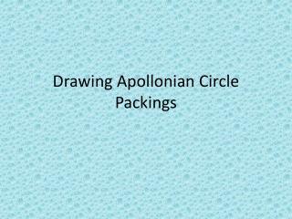 Drawing Apollonian Circle Packings