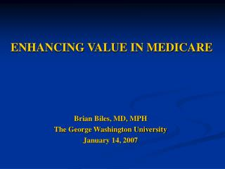 ENHANCING VALUE IN MEDICARE