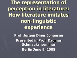 The representation of perception in literature: How literature imitates non-linguistic experience