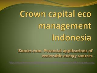 Enotes.com | Crown capital eco management Indonesia: renewab