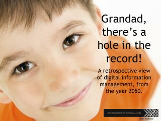 Grandad, there s a hole in the record