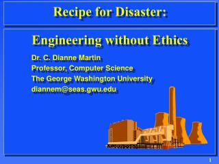 Recipe for Disaster:   Engineering without Ethics