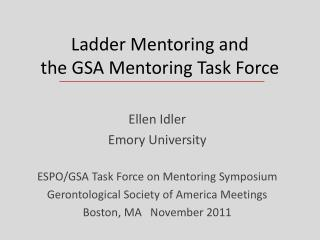 Ladder Mentoring and  the GSA Mentoring Task Force