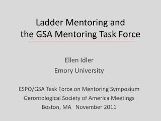 Ladder Mentoring and  the GSA Mentoring Task Force