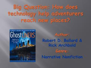 Big Question: How does technology help adventurers reach new places