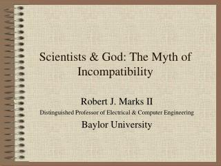 Scientists  God: The Myth of Incompatibility