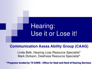 Hearing:   Use it or Lose it