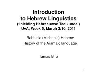 Introduction  to Hebrew Linguistics  Inleiding Hebreeuwse Taalkunde   UvA, Week 5, March 3