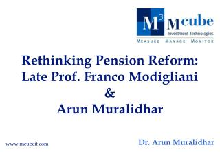 Rethinking Pension Reform: Late Prof. Franco Modigliani   Arun Muralidhar