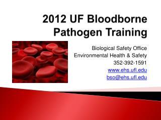 2012 UF Bloodborne Pathogen Training
