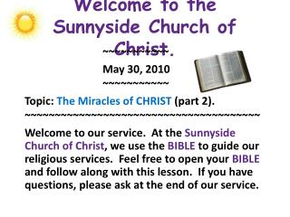 Welcome to the  Sunnyside Church of Christ.