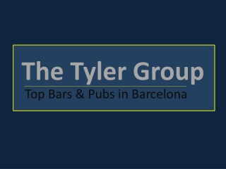 The Tyler Group - Top Bars & Pubs in Barcelona - The Tyler G