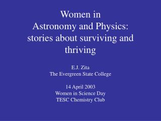 Women in  Astronomy and Physics: stories about surviving and thriving