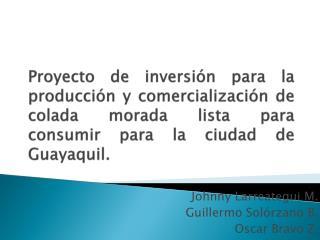 Proyecto de inversi n para la producci n y comercializaci n de colada morada lista para consumir para la ciudad de Guaya