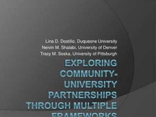 Exploring Community- University Partnerships through Multiple Frameworks