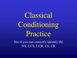 Classical Conditioning Practice