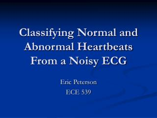 Classifying Normal and Abnormal Heartbeats From a Noisy ECG