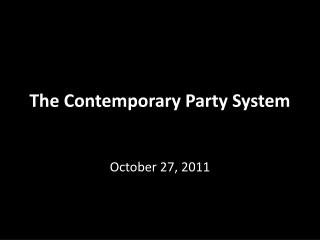 The Contemporary Party System