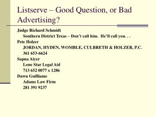 Listserve   Good Question, or Bad Advertising
