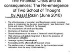 The Financial Crisis and its consequences: The Re-emergence of Two School of Thought by Assaf Razin June 2010